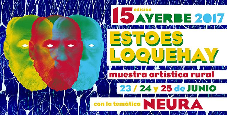 """LA MUESTRA ARTÍSTICA ITINERANTE 'ESTOESLOQUEHAY' VIAJA EN SU 15ª EDICIÓN HASTA AYERBE CON LA TEMÁTICA """"NEURA"""" LOS DÍAS 23, 24 y 25 DE JUNIO"""